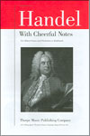 Handel: With Cheerful Notes